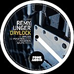Remy Unger Drylock Ep