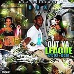 D.O.X. Out Ya League - Single
