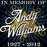 Andy Williams In Memory Of Andy Williams 1927 - 2012