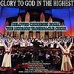 Mormon Tabernacle Choir Glory To God In The Highest, Beloved Choruses From The Mormon Tabernacle Choir