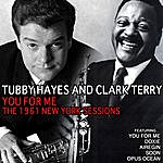 Tubby Hayes You For Me, The 1961 New York Sessions