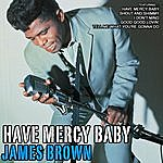 James Brown Have Mercy Baby