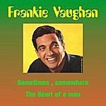 Frankie Vaughan Sometimes, Somewhere