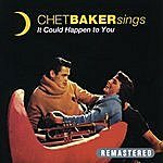 Chet Baker Chet Baker Sings It Could Happen To You (Remastered)