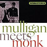 Thelonious Monk Mulligan Meets Monk (Remastered)