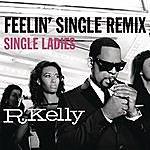 R. Kelly Feelin' Single Remix - Single Ladies