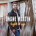 Shane Martin Light It Up
