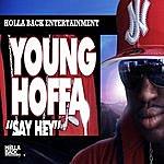Young Hoffa Say Hey