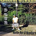 D Dub Hatin Get U Nowhere