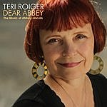 Teri Roiger Dear Abbey: The Music Of Abbey Lincoln