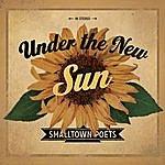 Smalltown Poets Under The New Sun