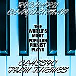 Richard Clayderman The World's Most Popular Pianist Plays Classic Film Themes