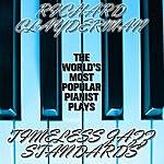 Richard Clayderman The World's Most Popular Pianist Plays Timeless Jazz Standards