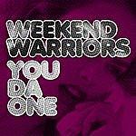 Weekend Warriors You Da One