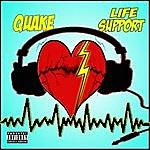 Quake Life Support