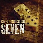 60 Second Crush Seven