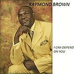 Raymond Brown I Can Depend On You