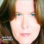 Jane Ford Beautiful
