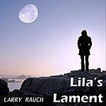 Larry Rauch Lila's Lament