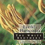 The White Brothers Earthly Harmonies
