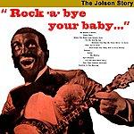 Al Jolson Rock-A-Bye Your Baby...