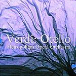 Metropolitan Opera Orchestra Verdi: Otello