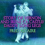 Fred Astaire Story Of Vernon And Irene Castle/ Daddy Long Legs