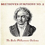 Berlin Philharmonic Orchestra Beethoven Symphony No. 2