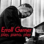 Erroll Garner Play, Piano, Play