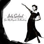 Judy Garland Give My Regards To Broadway