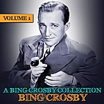 Bing Crosby A Bing Crosby Collection Volume 1