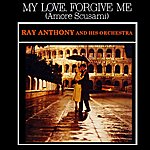Ray Anthony My Love, Forgive Me