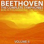 Berlin Philharmonic Orchestra Beethoven The Complete Symphonies Volume 6