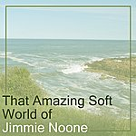 Jimmie Noone That Amazing Soft World Of Jimmie Noone