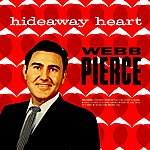 Webb Pierce Hideaway Heart