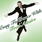 Fred Astaire Easy To Dance With