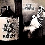Louis Armstrong A Rare Batch Of Satch
