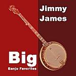 Jimmy James Big Banjo Favorites