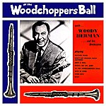 Woody Herman At The Woodchoppers Ball