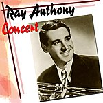 Ray Anthony Ray Anthony Concert