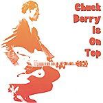 Chuck Berry Chuck Berry Is On Top
