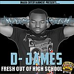 D. James Fresh Out Of High School