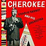 Charlie Barnet & His Orchestra Cherokee