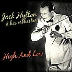 Jack Hylton High And Low