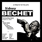 Sidney Bechet A Tribute To The Late Sidney Bechet