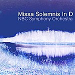 NBC Symphony Orchestra Missa Solemnis In D