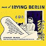 Stanley Black Music Of Irving Berlin