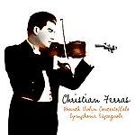 Christian Ferras Bruch Violin Concerto/Lalo Symphonie Espagnole