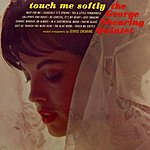 George Shearing Quintet Touch Me Softly