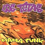 Los Tetas Mama Funk